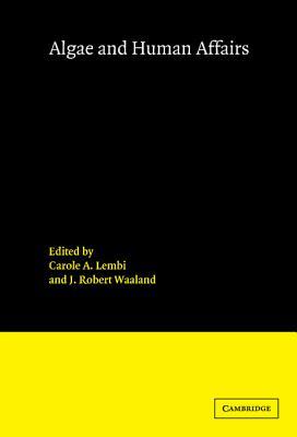Algae and Human Affairs - Lembi, Carole A (Editor)