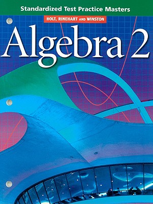 Algebra 2 Standardized Test Practice Masters - Holt Rinehart & Winston (Creator)