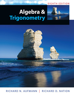 Algebra and Trigonometry - Aufmann, Richard N, and Nation, Richard D