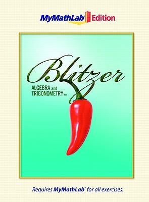 Algebra & Trigonometry, the Mymathlab Edition - Blitzer, Robert F