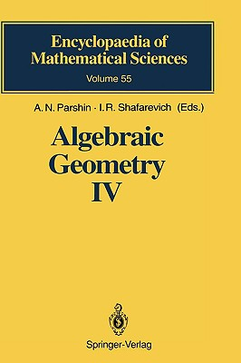 Algebraic Geometry IV: Linear Algebraic Groups Invariant Theory - Popov, V L (Contributions by), and Parshin, A N (Editor), and Springer, T a (Contributions by)