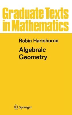 Algebraic Geometry - Hartshorne, Richard, and Hartshorne, Robin