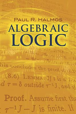 Algebraic Logic - Halmos, Paul R