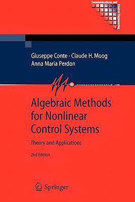 Algebraic Methods for Nonlinear Control Systems - Conte, Giuseppe, and Moog, Claude, and Perdon, Anna M.