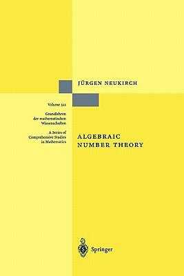 Algebraic Number Theory - Neukirch, Jurgen, and Schappacher, Norbert (Translated by)