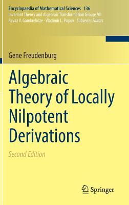 Algebraic Theory of Locally Nilpotent Derivations - Freudenburg, Gene