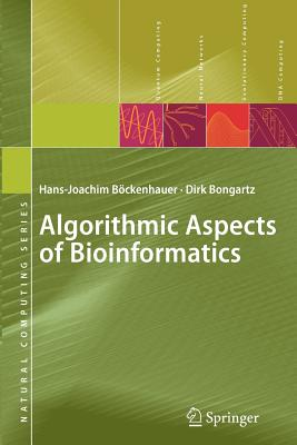 Algorithmic Aspects of Bioinformatics - Bockenhauer, Hans-Joachim, and Bongartz, Dirk