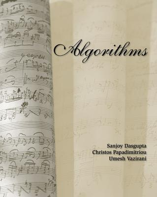 Algorithms - Dasgupta, Sanjoy, and Papadimitriou, Christos H, and Vazirani, Umesh