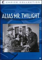 Alias Mr. Twilight - John Sturges