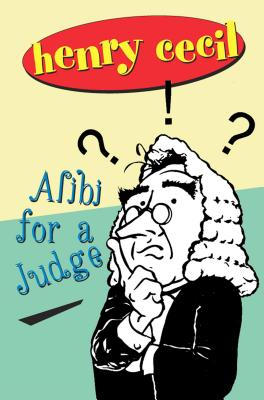 Alibi for a Judge - Cecil, Henry