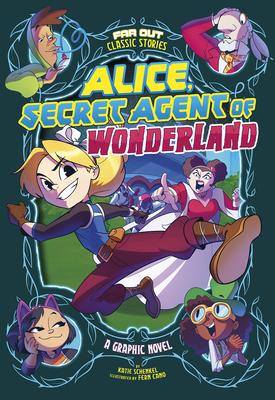 Alice, Secret Agent of Wonderland: A Graphic Novel - Schenkel, Katie