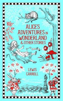 Alice's Adventures in Wonderland and Other Stories - Carroll, Lewis