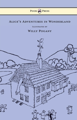 Alice's Adventures in Wonderland - Illustrated by Willy Pogany - Carroll, Lewis