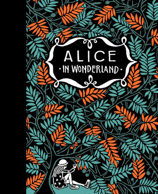 Alice's Adventures in Wonderland & Through the Looking Glass - Carroll, Lewis