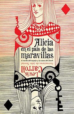 Alicia en el Pais de las Maravillas: A Traves del Espejo, la Caza del Snark - Carroll, Lewis