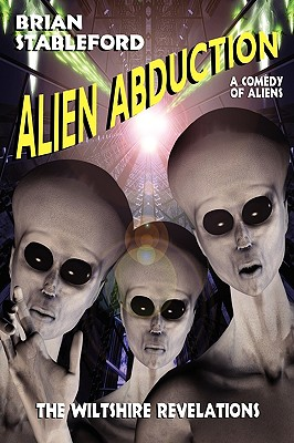 Alien Abduction: The Wiltshire Revelations - Stableford, Brian