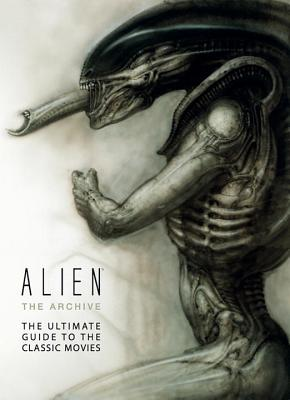 Alien: The Archive-The Ultimate Guide to the Classic Movies - Titan Books