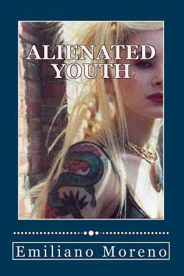 Alienated Youth - Moreno, Emiliano