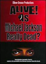 Alive! Is Michael Jackson Really Dead? - Pearl Jr