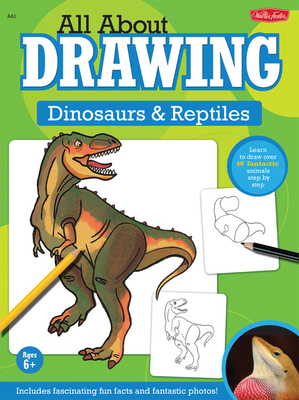 All about Drawing Dinosaurs & Reptiles - Fisher, Diana (Illustrator), and Shelly, Jeff (Illustrator)