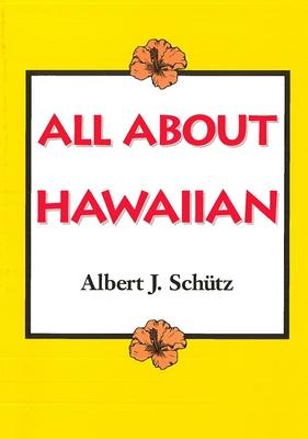 All about Hawaiian - Schutz, Albert J
