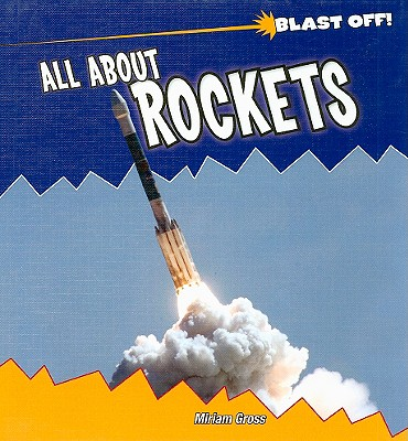 All about Rockets - Gross, Miriam