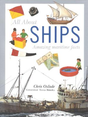 All about Ships - Oxlade, Chris