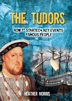 All About: The Tudors - Morris, Heather