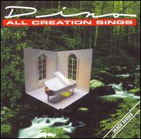 All Creation Sings - Dino
