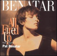 All Fired Up: The Very Best of Pat Benatar - Pat Benatar