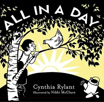 All in a Day - Rylant, Cynthia, and Graegin, Stephanie