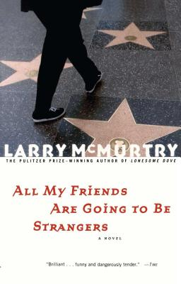 All My Friends Are Going to Be Strangers - McMurtry, Larry, and Neinstein, Raymond L (Afterword by)