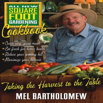 All New Square Foot Gardening Cookbook - Mel Bartholomew, and Bartholomew, Mel, Mr., and Quayside