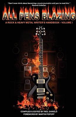 All Pens Blazing - A Heavy Metal Writers Handbook - Daniels, Neil