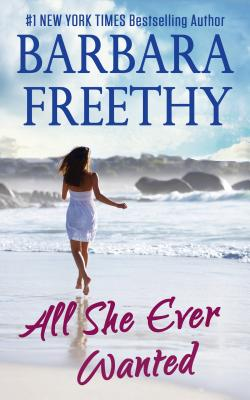All She Ever Wanted - Freethy, Barbara