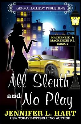 All Sleuth and No Play - Hart, Jennifer L