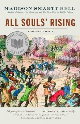 All Souls' Rising: A Novel of Haiti (1) - Bell, Madison Smartt