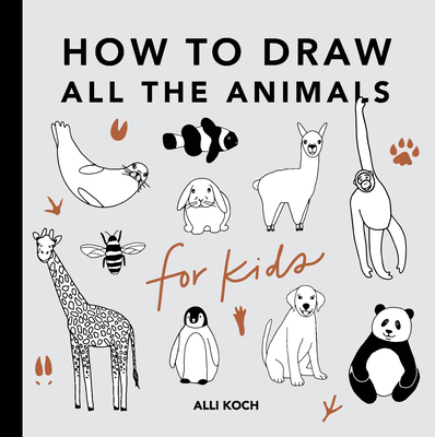 All the Animals: How to Draw Books for Kids - Koch, Alli, and Paige Tate & Co (Producer)