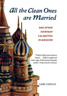 All the Clean Ones Are Married: And Other Everyday Calamities - Cidylo, Lori