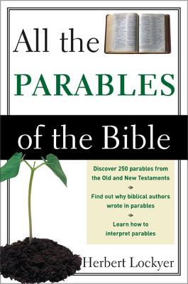 All the Parables of the Bible - Lockyer, Herbert, Dr.
