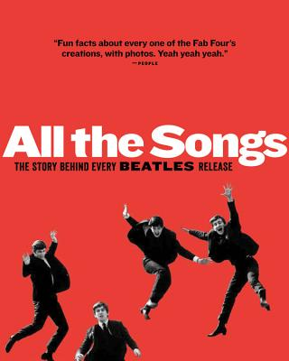 All The Songs: The Story Behind Every Beatles Release - Guesdon, Jean-Michel, and Smith, Patti, and Margotin, Philippe
