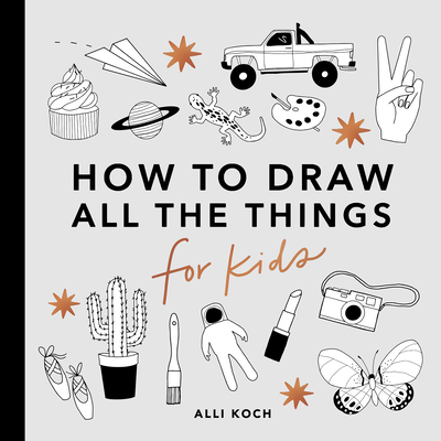 All the Things: How to Draw Books for Kids - Koch, Alli, and Paige Tate & Co