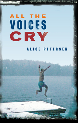 All the Voices Cry - Petersen, Alice