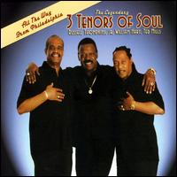 All the Way from Philadelphia - The 3 Tenors of Soul