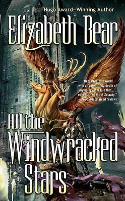 All the Windwracked Stars - Bear, Elizabeth