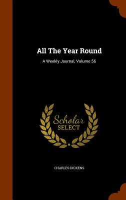All the Year Round: A Weekly Journal, Volume 56 - Dickens