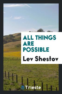 All Things Are Possible - Shestov, Lev