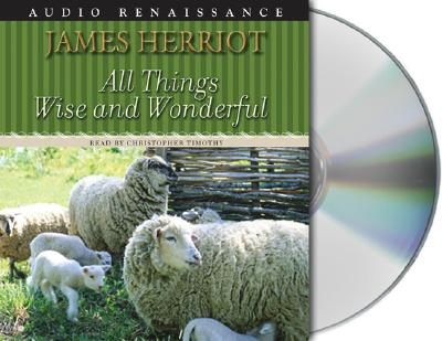 All Things Wise and Wonderful - Herriot, James, and Timothy, Christopher (Read by)