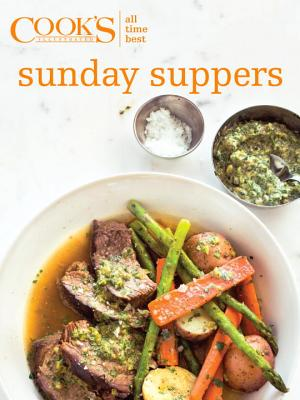 All Time Best Sunday Suppers - America's Test Kitchen (Editor)