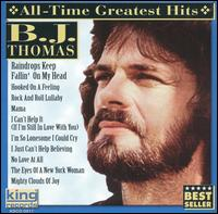 All Time Greatest Hits [King] - B.J. Thomas